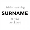Add a Matching Surname to Mr & Mrs Sets